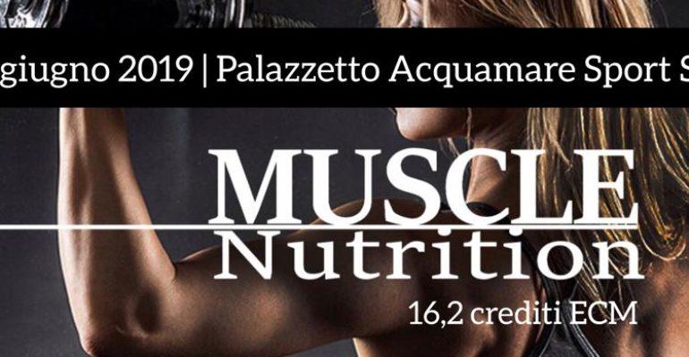 MUSCLE NUTRITION (16,2 crediti ECM, 14 – 15 giugno 2019)